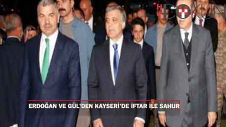 Erdoğan ve Gül, Kayseri mantısıyla sahur yaptı