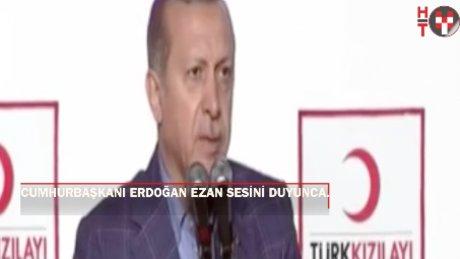 Cumhurbaşkanı Erdoğan ezan okununca konuşmasını kesti