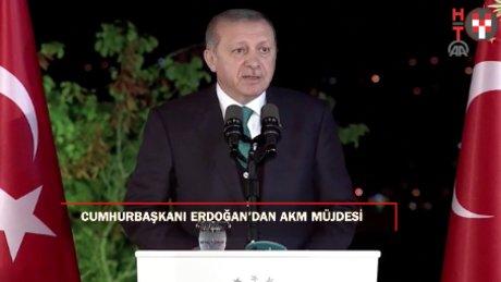 """Cumhurbaşkanı Erdoğan: """"AKM'yi yıkıp çok güzel bir eseri İstanbul'a kazandıracağız"""""""