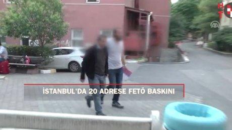 İstanbul'da FETÖ/PDY operasyonu: 20 adrese baskın