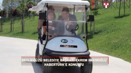 Beylikdüzü Belediye başkanı Ekrem İmamoğlu Habertürk'e konuştu