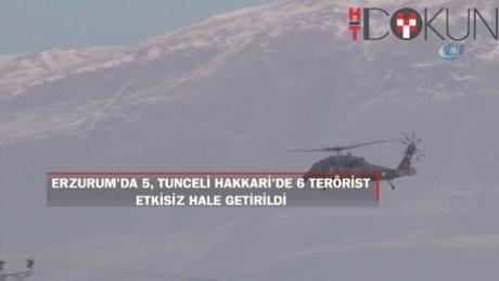 Erzurum'da 5, Tunceli-Van-Hakkari'de 6 terörist öldürüldü