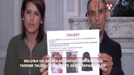 Belçika'da kaçırılan çocuğun ailesi, Türkiye'den yardım istedi