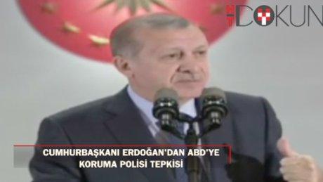 Erdoğan'dan ABD'ye 'koruma polisi' tepkisi