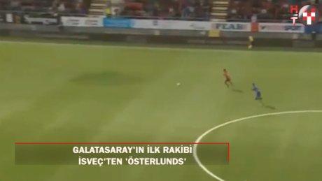 Galatasaray'ın ilk rakibi: Ostersunds