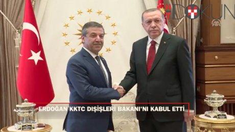 Erdoğan KKTC Dışişleri Bakanı'nı kabul etti