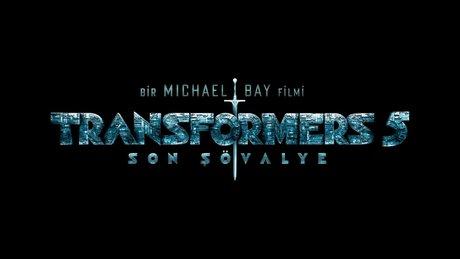 Transformers 5: Son Şövalye - fragman