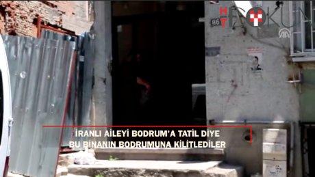 İranlı aileyi 'Bodrum'a diyerek, bodrum katına getirdiler!