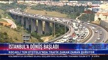 İstanbul'a dönüş başladı