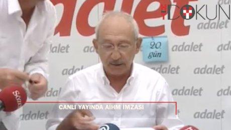 Kılıçdaroğlu'ndan canlı yayında AİHM imzası