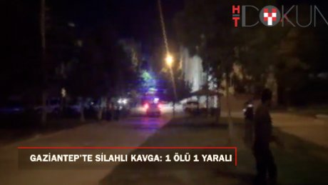 Gaziantep'te parkta silahlı kavga: 1 ölü, 1 yaralı