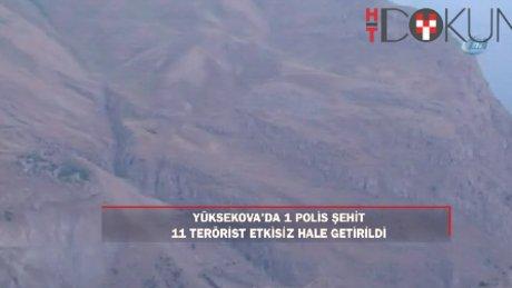 Yüksekova'da çatışma: 1 polis şehit