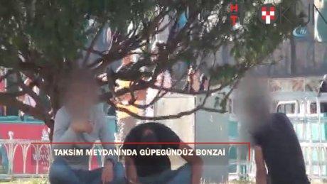 """Taksim Meydanı'nda güpegündüz """"bonzai"""" içen gençler kamerada"""