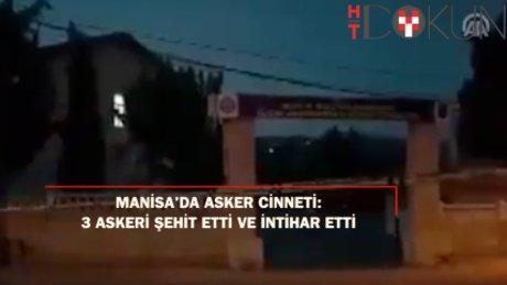 Manisa'da asker cinneti: 3 askeri şehit etti ve intihar etti!