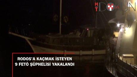 Rodos'a kaçmaya çalışan 9 FETÖ şüphelisi yakalandı