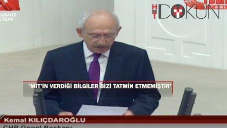 """Kılıçdaroğlu: """"15 Temmuz darbe girişiminin tüm ayrıntılarının ortaya çıkması lazım"""""""
