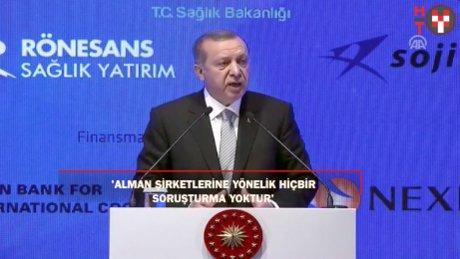 """Cumhurbaşkanı Erdoğan: """"Alman şirketleri ile soruşturma araştırma yalandır."""""""