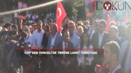 """CHP Tunceli'de """"teröre lanet yürüyüşü"""" düzenledi"""
