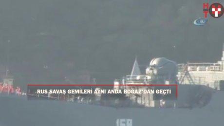 Rus savaş gemileri İstanbul Boğazı'ndan aynı anda geçti