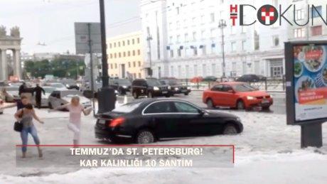 St. Petersburg'da temmuzda kar!