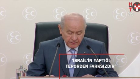 """Bahçeli: """"İsrail'in yöntemi terörden farksızdır"""""""