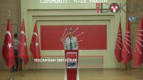 Tezcan'dan hükümete sert sözler