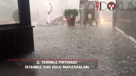 İstanbul'da temmuz fırtınası: Şiddetli yağış ve dolu!