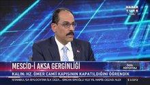 Cumhurbaşkan Sözcüsü İbrahim Kalın'dan Habertürk TV'ye açıklamalar