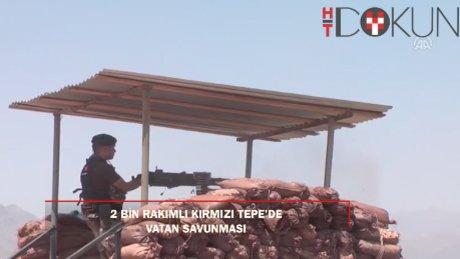 2 bin rakımlı Kırmızı Tepe'de vatan savunması