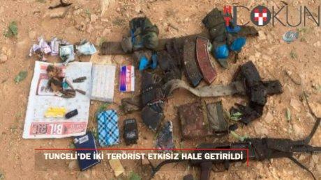 Tunceli'de 2 terörist ölü olarak ele geçirildi