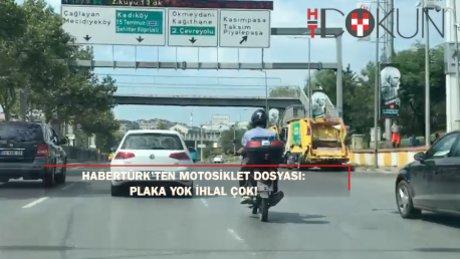 Habertürk'ten motosiklet dosyası: Plaka yok ihlal çok!