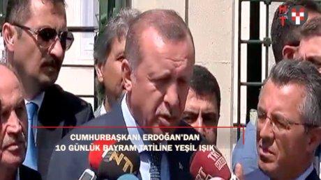 "Cumhurbaşkanı Erdoğan: ""On gün tatil turizm açısından isabetli olur"""