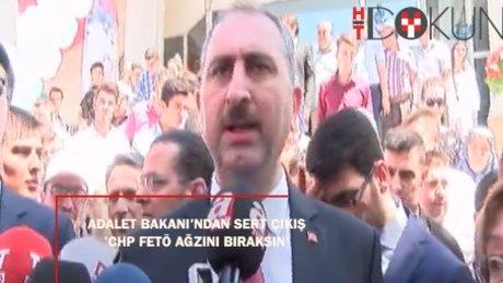 """Adalet Bakanı Gül: """"CHP önce FETÖ ağzını bıraksın"""""""