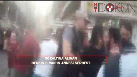 Gözaltına alınan Berkin Elvan'ın annesi Gülsüm Elvan serbest