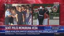 Şehit polis memuru Sinan Acar için tören düzenlendi