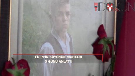 """Eren'in mahallesinin muhtarı: """"Komutan beni aradı, teröristler var dedi"""""""