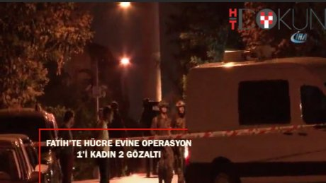 Fatih'te hücre evine baskın: 2 gözaltı