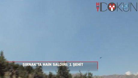 Şırnak'ta PKK'dan eş zamanlı saldırı: 1 şehit
