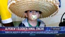 İzmir'de okul servis aracında unutulan minik Alperen hayatını kaybetti