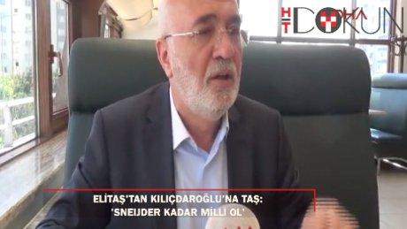 """Elitaş'tan Kılıçdaroğlu'na: """"Sneijder kadar milli ol"""""""