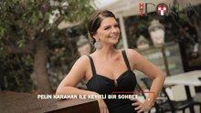 Pelin Karahan'ın çok özel Ht Cumartesi röportajı!