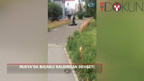 Rusya'da bıçaklı saldırı: 8 yaralı, terörist öldürüldü