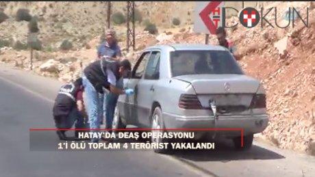 Hatay'da çatışma: 1'i ölü, 4 terörist ele geçirildi