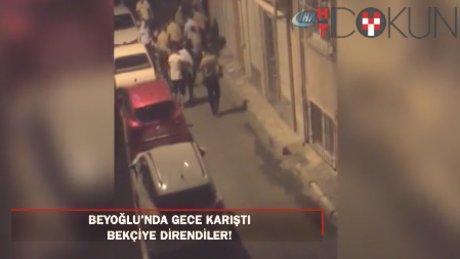 Beyoğlu'nda olay çıkaran şahısla polisler arasındaki arbede kamerada