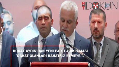 """Koray Aydın: """"Yeni partiyle milletin önüne yeni ufuklar açmaya geliyoruz"""""""
