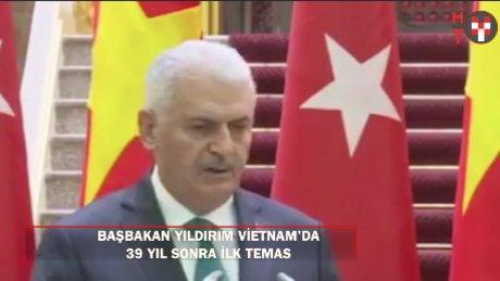 Başbakan Yıldırım Vietnam'da: 39 yıl sonra ilk temas!