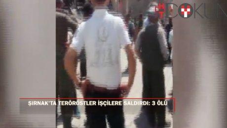 Şırnak'ta PKK'lı teröristler işçilere saldırdı: 3 ölü