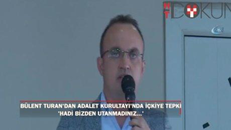 """Turan: """"Bizden utanmadınız, Mustafa Kemal'den de mi utanmadınız?"""""""