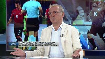 """Fatih Altaylı,""""Ozan Tufan Milli Takım'da ne arıyor kardeşim?"""" Spor Saati 1.Bölüm"""