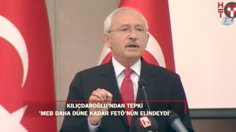 """Kılıçdaroğlu: """"Daha düne kadar MEB FETÖ'nün elindeydi"""""""